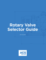 ACS Rotary Valve Selector Guide