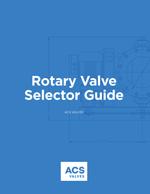 ACS Rotary Valve Selector Guide